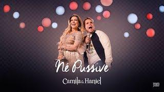 Camila e Haniel - Né Pussive - DVD #TOMAAA
