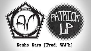 Apologia do Vale & Patrick LP - Sonho Caro [prod. WJ'h]