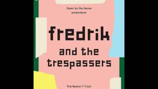 Fredrik & the Trespassers - North State (Live på Down by the Sauna 2016)