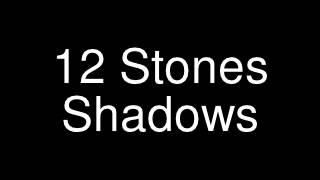 Shadows 12 stones
