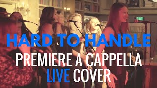 Hard to Handle - Otis Redding (Live Cover by Premiere A Cappella)