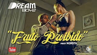 DREAM BOYZ- Fruto Proibido feat Monsta