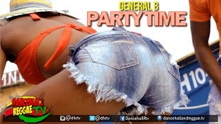 General B - Party Time [Official Music Video] ▶Dancehall 2016