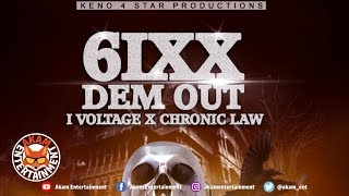 I-Voltage x Chronic Law - 6ixx Dem Out - November 2018