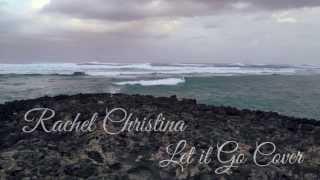 Let it Go - James Bay (Rachel Christina Cover)