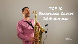 TOP 10 Saxophone Covers 2018 Autumn