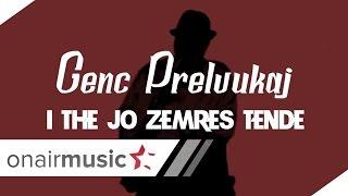 Genc Prelvukaj ( Etnon ) - I the jo zemres tende