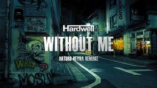 Eminem - WIthout Me (Hardwell Bootleg) (Arturo Reyna Remake)