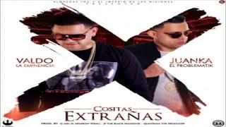 Valdo La Eminencia Ft. Juanka El Problematik – Cositas Extrañas (Original)
