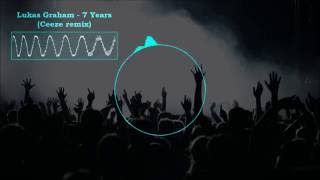 Lukas Graham - 7 Years (Ceeze Remix)