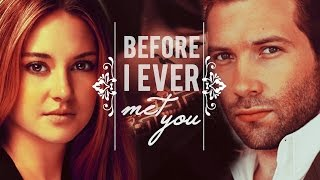 Tris & Eric || Before I Ever Met You [AU]