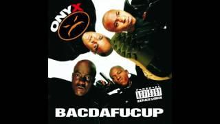 Onyx - Da Bouncer Nigga - Bacdafucup