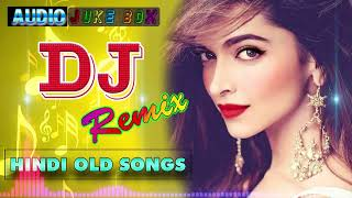 Hindi Old Dj Song 🔥 90's Hindi Superhit Dj Mashup Remix Song 🔥 Old Is Gold (Hi Bass Dholki Mix)