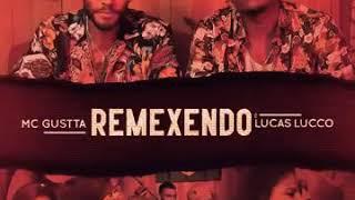 REMEXENDO - MC GUSTTA E LUCAS LUCCO [LANÇAMENTO]
