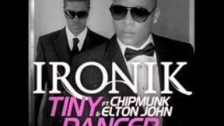 Tiny Dancer - Hold Me Closer Ironik feat. Chipmunk & Elton John