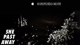 She Past Away - Kuruyordu Nehir