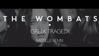 The Wombats - Greek Tragedy (Bastille Remix)