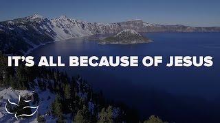 It's All Because of Jesus | Maranatha! Music (Lyric Video)