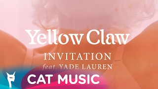 Yellow Claw feat. Yade Lauren - Invitation (Official Video)
