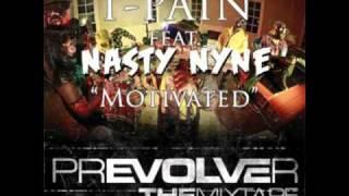 T-Pain - Motivated ft. Nasty Nyne.mp4