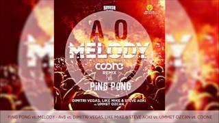 Ping Pong vs  Melody (Coone Remix) (RIK ILMESTYI MASHUP)