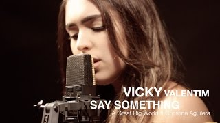 Say Something - A Great Big World ft. Christina Aguilera (Vicky Valentim cover)