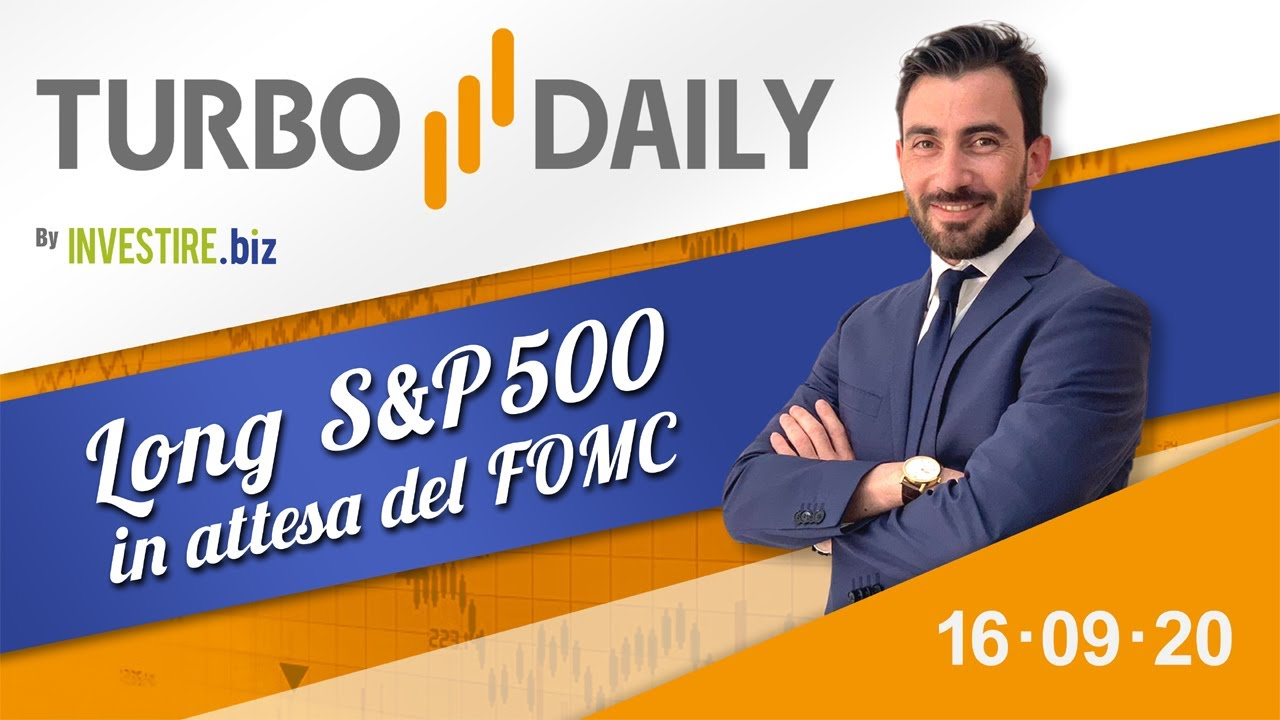 Turbo Daily 16.09.2020 - Long S&P500 in attesa del FOMC