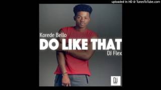 Dj Flex - Do Like That ( TheRealDjFlex )