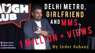 Delhi Metro, Girlfriend & MMS| Stand-Up Comedy by Inder Sahani | Canvas Laugh Club