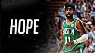 Kyrie Irving Mix || Hope || XXXTENTACION ||