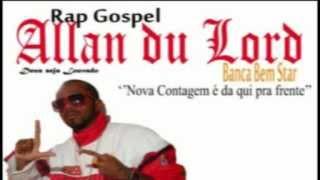 Rap Nacional Gospel - Allan du Lord - Cola na Banca - Bem Star 2012