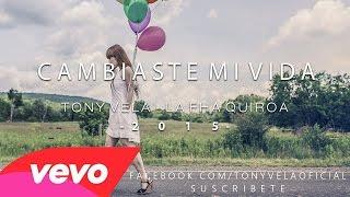 Tony Vela - Cambiaste Mi Vida FT. La Fha Quiroa ♥ - Rap Romantico 2016
