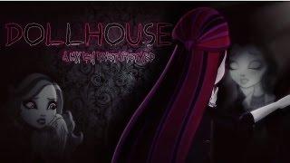 EverAfterHigh - DollHouse AMV
