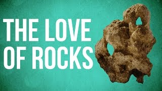 EASTERN PHILOSOPHY - The Love of Rocks