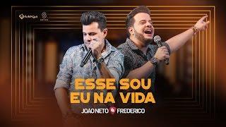 João Neto e Frederico - Esse Sou Eu Na Vida (Vídeo Oficial)