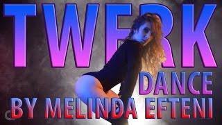 Tyga – Bouncin On My Dick (Feat. Dash D)/TWERK BY MELINDA EFTENI/ANY DANCE/TWERK DANCE/ТВЕРК