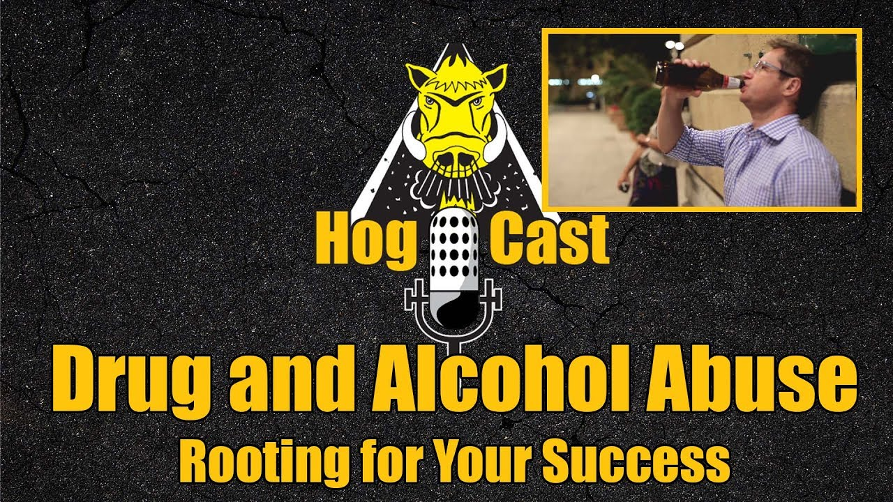 Hog Cast - Drug and Alcohol Abuse