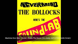 Machine Gun Men - Boom! Shake The Room (DJ Jazzy Jeff & Will Smith Cover) NEVERMIND THE SOUNDLAB