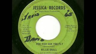 Willie Small - How High You Can Fly (Jessica)