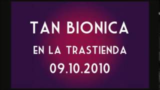 tan bionica en la trastienda - Chica Bionica - 09/10/10