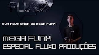 MEGA FUNK ESP. FLUXO PRODUÇÕES (DJ GABRIEL TRINDADE)