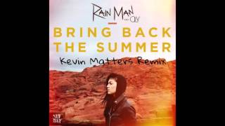 Rain Man - Bring Back The Summer (Ft. Oly) (Kevin Matters Remix)