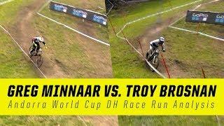 Troy Brosnan vs. Greg Minnaar - Andorra World Cup DH Race Run Analysis