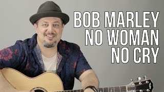 Bob Marley - No Woman No Cry Guitar Lesson - Easy Acoustic Songs for Guitar - How to Play