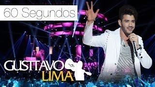 Gusttavo Lima - 60 Segundos - [DVD Ao Vivo Em São Paulo] (Clipe Oficial)