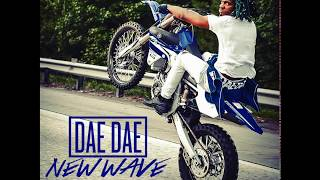 Dae Dae  New Wave  WSHH Exclusive   Official Audio