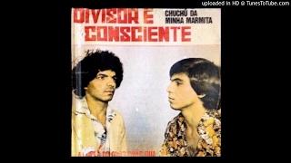 01 CHUCHÚ DA MINHA MARMITA-Divisor e Consciente - Chuchú da Minha Marmita 1983 [#OPassadodeVolta]