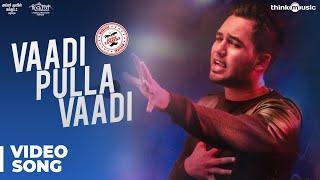 Meesaya Murukku Songs   Vaadi Pulla Vaadi Video Song   Hiphop Tamizha, Aathmika, Vivek width=