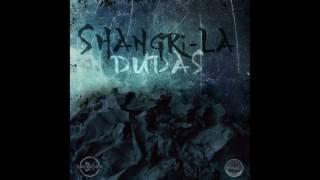 SHANGRI-LA - DUDAS