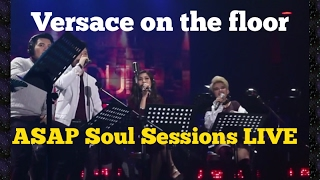 Versace On The Floor : ASAP Soul Session LIVE